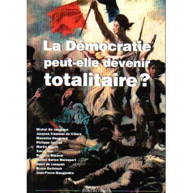 La démocratie peut-elle devenir totalitaire ?