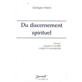 Du discernement spirituel - Tome 2