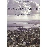 Mon voyage au Bled, Algérie 2011-2012