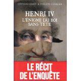 Henri IV - L'énigme du roi sans tête