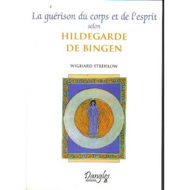 La guérison du corps et de l'esprit selon Hildegarde de Bingen