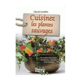 Cuisinez les plantes sauvages