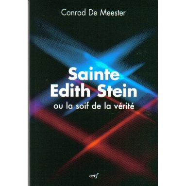 Sainte Edith Stein ou la soif de la vérité