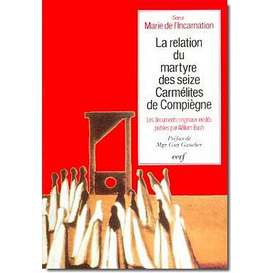 La relation du martyre des seize carmélites de Compiègne