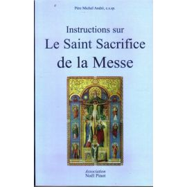 Instructions sur le Saint Sacrifice de la Messe
