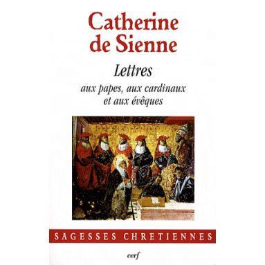 Lettres aux Papes, aux Cardinaux et aux Evèques