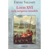 Louis XVI ou le navigateur immobile