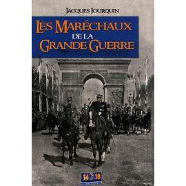 Les Maréchaux de la Grande Guerre (1914-1918)
