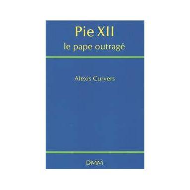 Pie XII le pape outragé