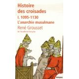 Histoire des croisades et du royaume franc de Jérusalem - 1095-1130