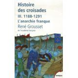 Histoire des croisades et du royaume franc de Jérusalem 1188-1291