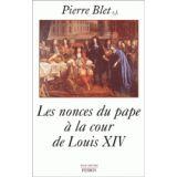 Les nonces du pape à la cour de Louis XIV
