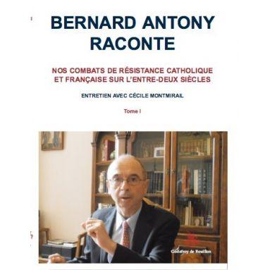 Bernard Antony raconte