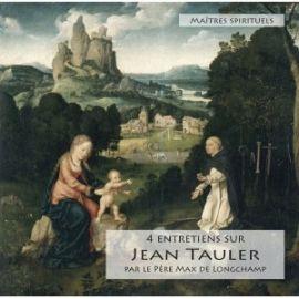 4 entretiens Jean Tauler 1300-1361