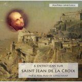 6 Entretiens sur saint Jean de la Croix