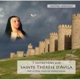 7 Entretiens sur sainte Thérèse d'Avila 1515 - 1582