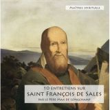 10 entretiens sur saint François de Sales 1567 - 1622