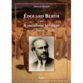 Edouard Berth ou Le socialisme héroïque
