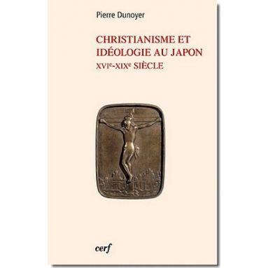 Christianisme et idéologie au Japon - XVIe - XIXe siècles