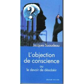 L'objection de conscience ou le devoir de désobéir