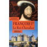 François 1er le Roi-Chevalier