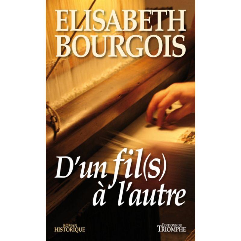 elisabeth bourgois d 39 un fil s l 39 autre livres en famille. Black Bedroom Furniture Sets. Home Design Ideas