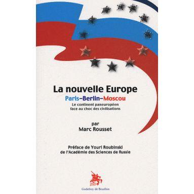 La Nouvelle Europe Paris - Berlin - Moscou