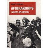 Afrikakorps - L'armée de Rommel