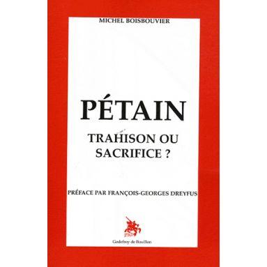 Pétain Trahison ou Sacrifice