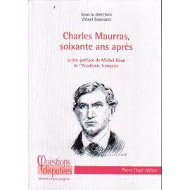 Charles Maurras soixante ans après