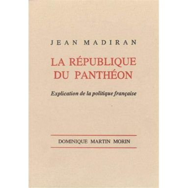 La république du Panthéon - Explication de la politique française