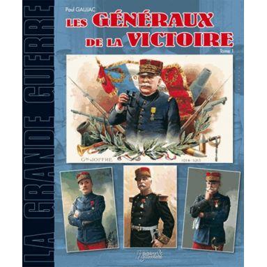 Les généraux de la victoire tome 1