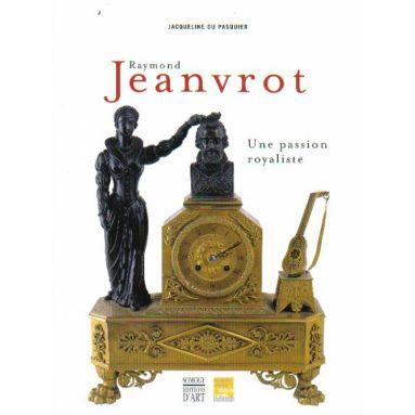 Raymond Jeanvrot une passion royaliste