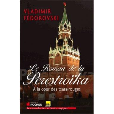 Le roman de la Perestroïka