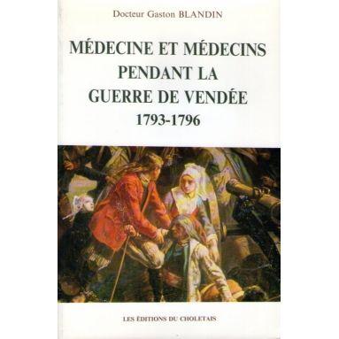 Médecine et médecins pendant la guerre de Vendée 1793 - 1796