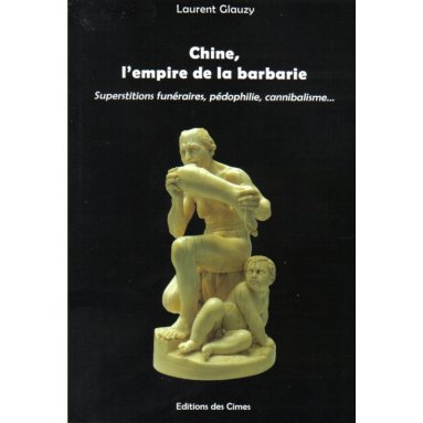 Chine l'empire de la barbarie