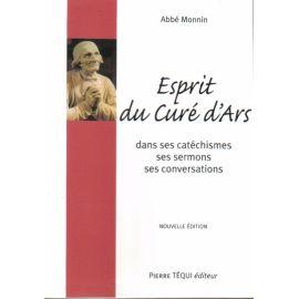 Esprit du curé d'Ars dans ses Catéchismes, ses Homélies et sa Conversation