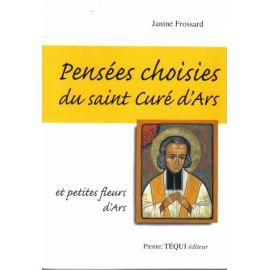 Pensées choisies du saint Curé d'Ars et petites fleurs d'Ars