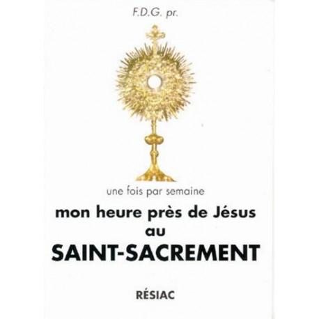 Mon Heure près de Jésus au Saint-Sacrement