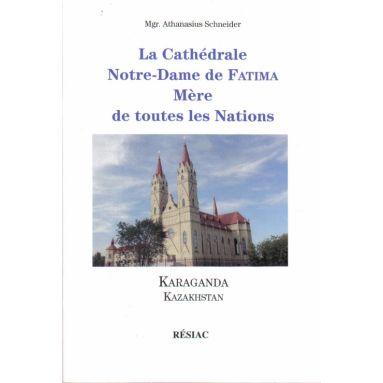 La cathédrale Notre-Dame de Fatima Mère de toutes les Nations