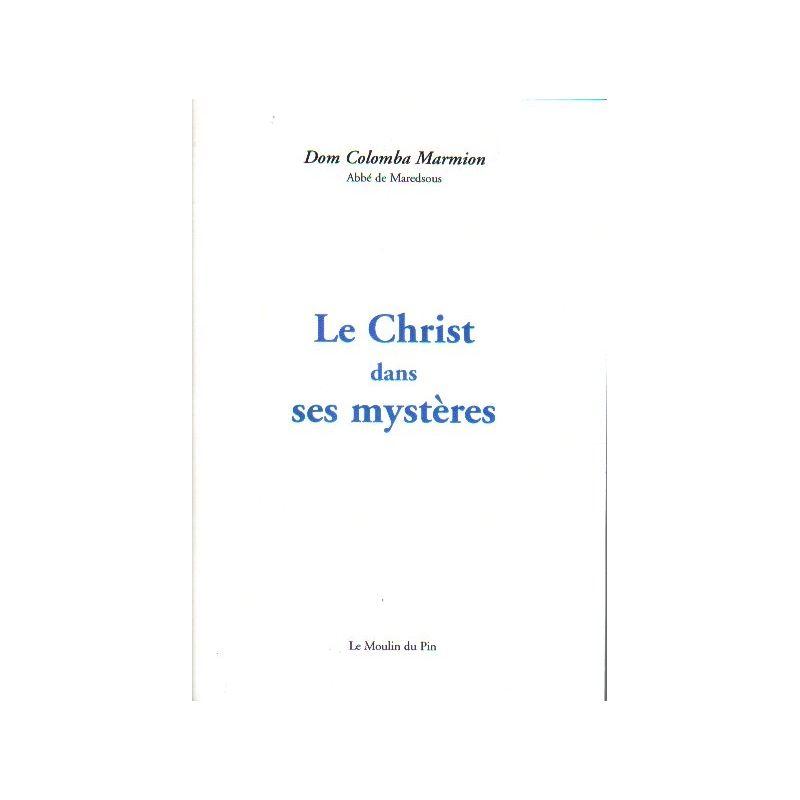 Dom Columbia Marmion Le Christ Dans Ses Myst 232 Res
