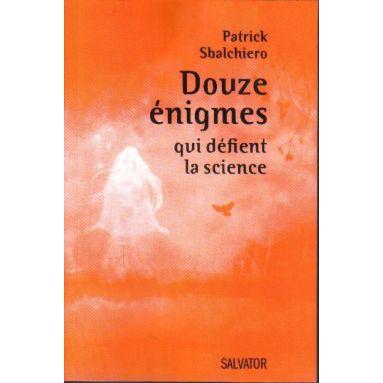 Douze énigmes qui défient la science