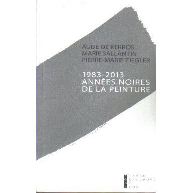 1983-2013 années noires de la peinture