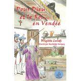 Pour Dieu et le Roi... en Vendée