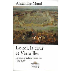 Le Roi la cour et Versailles