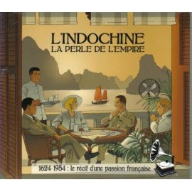 L'Indochine la perle de l'Empire