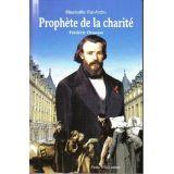 Prophète de la charité Frédéric Ozanam