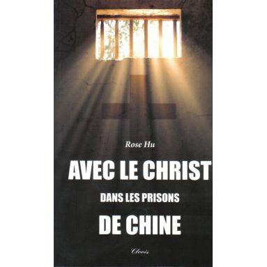 Avec le Christ dans les prisons de Chine