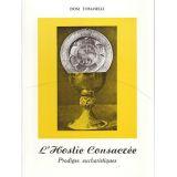 L'Hostie Consacrée - Prodiges Eucharistiques