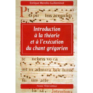 Introduction à la théorie et à l'exécution du chant grégorien